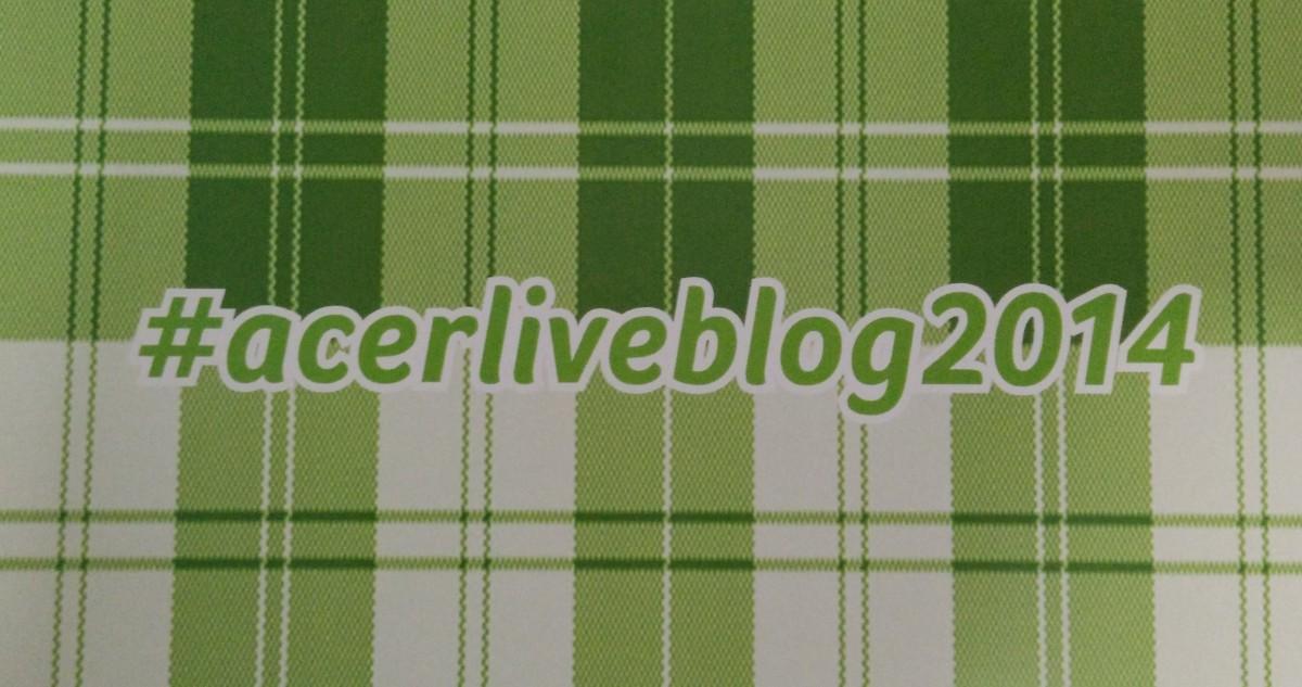 #Acerliveblog2014
